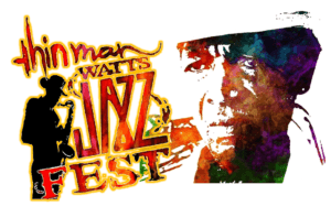 Thin Man Watts Jazz Fest